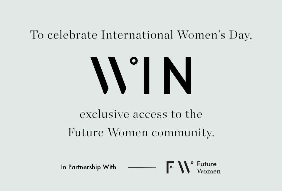 To Celebrate International Women's Day, Win exclusive access to the Future Women community